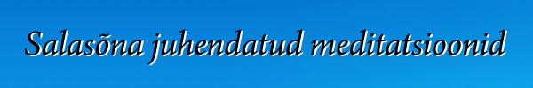 Salasõna juhendatud meditastioonid